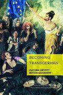 Becoming TransGerman