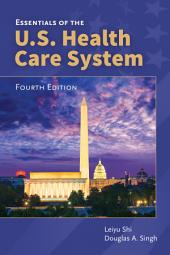 Essentials of the U.S. Health Care System: Edition 4