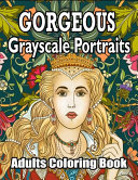 Gorgeous - Grayscale Portraits Adults Coloring Book