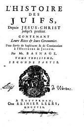 L'histoire et la religion des juifs, depuis Jesus-Christ jusqu'à present: pour servir de supplément et de continuation à l'histoire de Joseph, Volume3