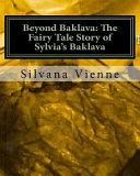 Beyond Baklava: the Fairy Tale Story of Sylvia's Baklava