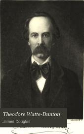 Theodore Watts-Dunton: Poet, Novelist, Critic