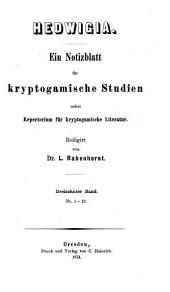 Hedwigia: Organ für Kryptogamenkunde u. Phytopathologie nebst Repertorium für kryptogamische Literatur, Band 13,Ausgaben 1-12