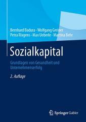 Sozialkapital: Grundlagen von Gesundheit und Unternehmenserfolg, Ausgabe 2