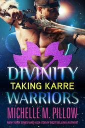 Taking Karre: Divinity Warriors #4