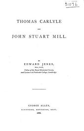 Thomas Carlyle and John Stuart Mill