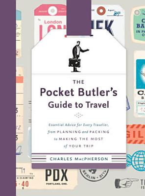 The Pocket Butler s Guide to Travel
