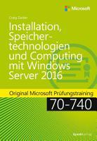 Installation  Speichertechnologien und Computing mit Windows Server 2016 PDF