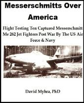 Messerschmidts Over America Part 3