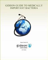 GIDEON Guide to Medically Important Bacteria: 2017 edition