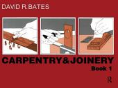Carpentry and Joinery: Book 1