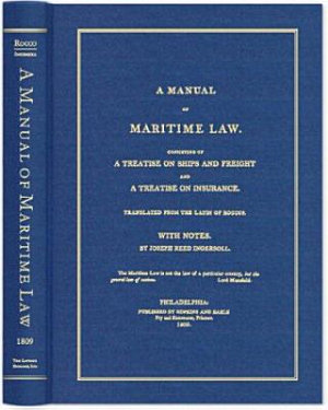 A Manual of Maritime Law  Consisting of a Treatise on Ships and Freight and a Treatise on Insurance PDF