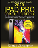 A No-Fluff User Manual To Apple 2020 IPad Pro For The Elderly