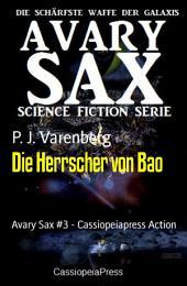 Die Herrscher von Bao: Avary Sax #3 - Cassiopeiapress Action