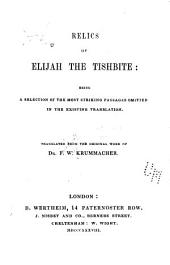 Relics of Elijah the Tishbite: Being a Selection of the Most Striking Passages Omitted in the Existing Translation. Tr. from the Original Work of Dr. F.W. Krummacher