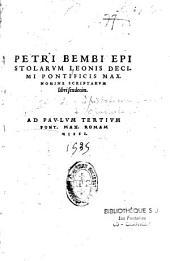 Epistolarum nomine Leonis decimi ....nomine scriptarum libri XVI : ejusdem Familiarium epistolarum ... libri VI : quibus acc. alia quaedam ejusd. authoris opuscula