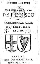 Ioannis Miltoni[i] Angli Pro Populo Anglicano Defensio: Contra Claudii Anonymi, aliàs Salmasii, Defensionem Regiam