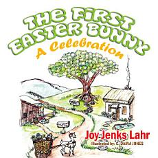 The First Easter Bunny  a Celebration PDF