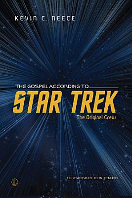 The Gospel According To Star Trek The Original Crew