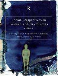 Social Perspectives In Lesbian And Gay Studies Book PDF