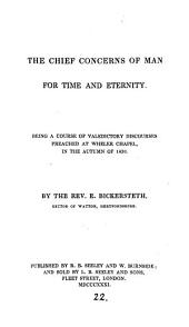 The chief concerns of man for time and eternity, valedictory discourses