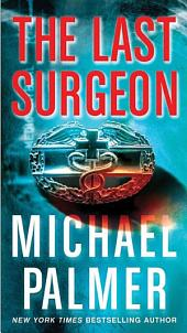 The Last Surgeon: A Novel