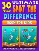 Ultimate Spot the Difference Book for Kids
