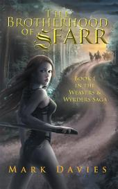 The Brotherhood of Sfarr: Book 1 in the Weavers & Wyrders Saga