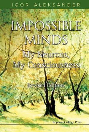 Impossible Minds  My Neurons  My Consciousness  Revised Edition  PDF