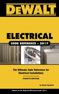 DEWALT Electrical Code Reference  Based on the 2017 NEC Book