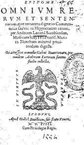 Epitome omnium rerum et sententiarum, quae annotatu dignae in commentariis Galeni in Hippocratem extant
