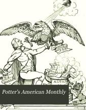 Potter's American Monthly: Volume 1
