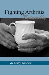 Fighting Arthritis Naturally