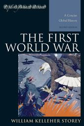 The First World War: A Concise Global History, Edition 2