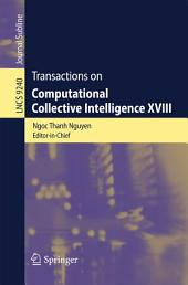 Transactions on Computational Collective Intelligence XVIII