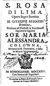 S. Rosa di Lima opera sagra scenica di Giuseppe Berneri romano, dedicata all'illustriss. ... sor Maria Alessandra Colonna, ..