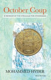 October Coup: A Memoir of the Struggle for Hyderabad