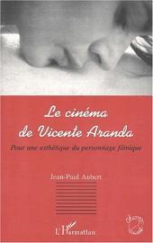 LE CINÉMA DE VICENTE ARANDA: Pour une esthétique du personnage filmique