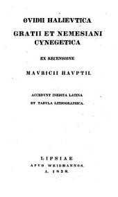 Ovidii Halieutica, Gratii et Nemesiani Cynegetica: accedunt Inedita Latina ...