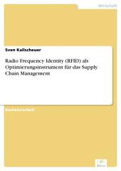 Radio Frequency Identity (RFID) als Optimierungsinstrument für das Supply Chain Management