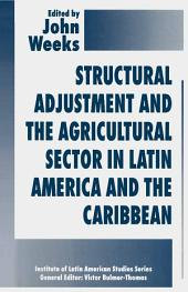 Structural Adjustment and the Agricultural Sector in Latin America and the Caribbean