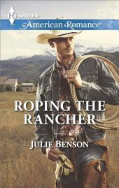 Roping the Rancher: A Single Dad Romance