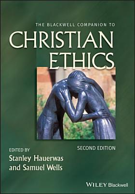 The Blackwell Companion to Christian Ethics PDF
