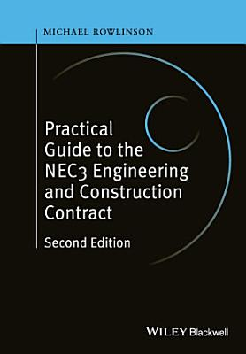 Practical Guide to the NEC3 Engineering and Construction Contract PDF