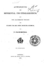 Anwendung der differential und Integralrechnung auf die allgemeine Theorie der Flachen und der Linien doppelter Krummung
