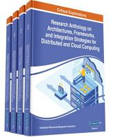 Research Anthology on Architectures  Frameworks  and Integration Strategies for Distributed and Cloud Computing PDF