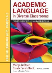 Academic Language In Diverse Classrooms English Language Arts Grades K 2 Book PDF
