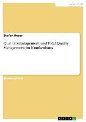 Qualit  tsmanagement und Total Quality Management im Krankenhaus PDF