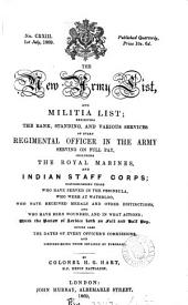 THE NEW ARMY LIST; THE BANK, STANDING, AND VARIOUS SERVICES REGIMENTAL OFFICER IN THE ARMY SERVING ON FULL PAY, INVLUDING THE ROYAL MARINES AND INDIAN STAFF CORPS;