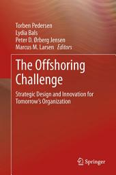 The Offshoring Challenge: Strategic Design and Innovation for Tomorrow's Organization